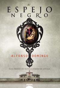 el-espejo-negro-xliii-premio-ateneo-de-sevilla-9788498776850
